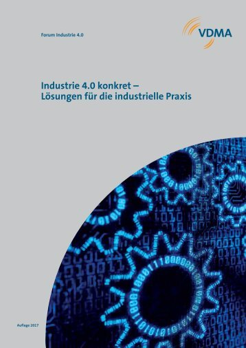 Industrie 4.0 konkret – Lösungen für die industrielle Praxis