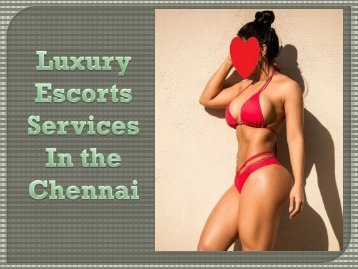 Luxury escorts services in the Chennai
