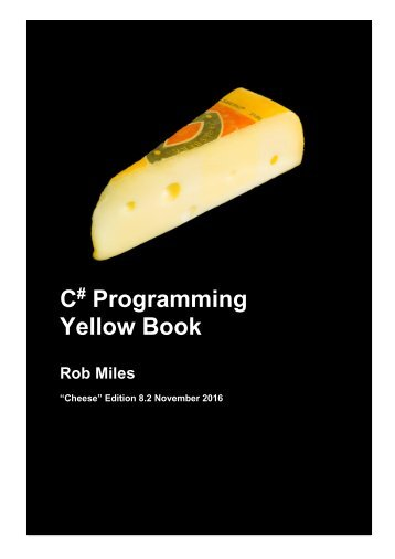 CSharp Programming Yellow Book Cheese Edition 2016 from Rob Miles