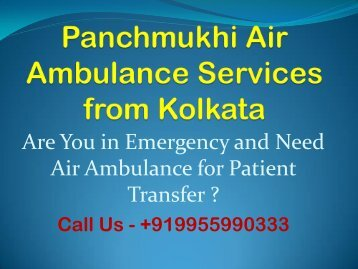 Panchmukhi Air Ambulance Services from Kolkata