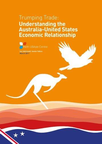 Trumping Trade Understanding the Australia-United States Economic Relationship