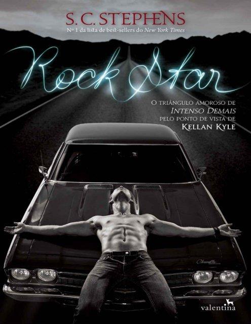 S. C. Stephens - Rock Star #4 - Intenso Demais (Pelo ponto de vista de Kellan Kyle) [oficial]