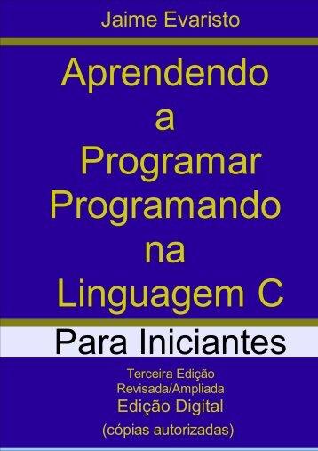Aprendendo a Programar em C - Para iniciantes - Jaime Evaristo