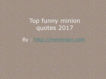 Top funny minion quotes 2017