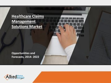 Healthcare Claims Management Solutions Market Expected to Reach $5,213 Million, Globally, by 2022