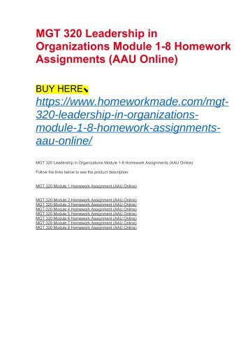 MGT 320 Leadership in Organizations Module 1-8 Homework Assignments (AAU Online)