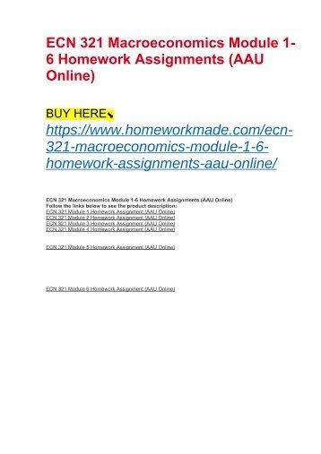 ECN 321 Macroeconomics Module 1-6 Homework Assignments (AAU Online)