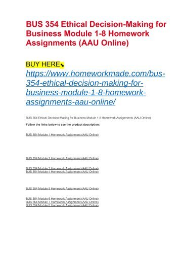 BUS 354 Ethical Decision-Making for Business Module 1-8 Homework Assignments (AAU Online)