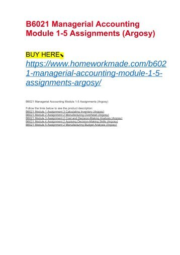 B6021 Managerial Accounting Module 1-5 Assignments (Argosy)