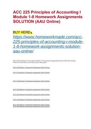 ACC 225 Principles of Accounting I Module 1-8 Homework Assignments SOLUTION (AAU Online)