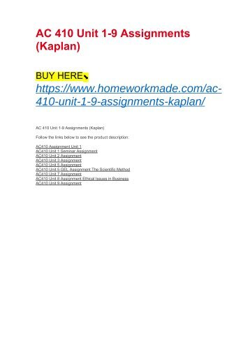 AC 410 Unit 1-9 Assignments (Kaplan)