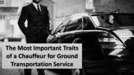 The Most Important Traits of a Chauffeur for Ground Transportation Service
