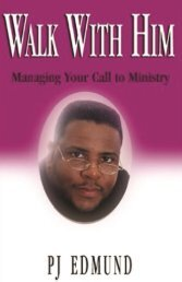 Walk With Him - Managing Your Call To Ministry