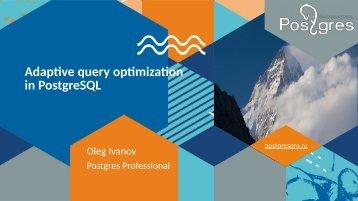 Adaptive query optimization in PostgreSQL