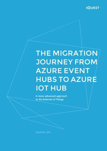 JOURNEY FROM AZURE EVENT HUBS TO AZURE IOT HUB
