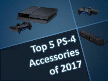 Top 5 PS-4 Accessories of 2017