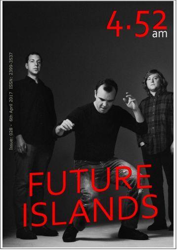 4.52am Issue: 028 6th April 2017 Future Islands