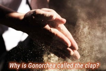 Why is gonorrhea called the clap