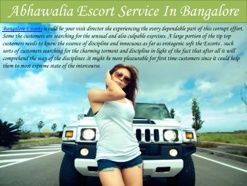Bangalore Escorts services for Higher Love with Abhawalia