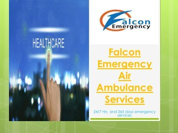Falcon Emergency Expert Services of Air Ambulance Services in Ranchi and Allahabad
