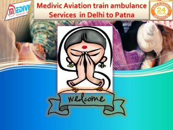 Need Low cost and best train Ambulance Services in Delhi to Patna