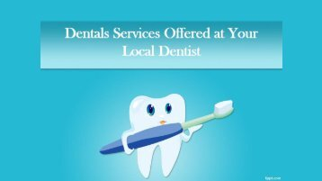 Dentals Services Offered at Your Local Dentist