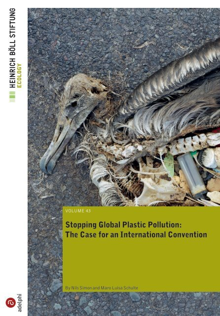 Stopping Global Plastic Pollution The Case for an International Convention