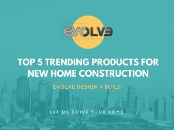 Top 5 Trending Products For New Home Construction