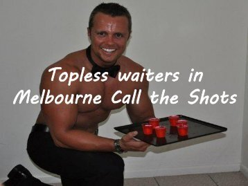 Topless Waiters in Melbourne Call the Shots