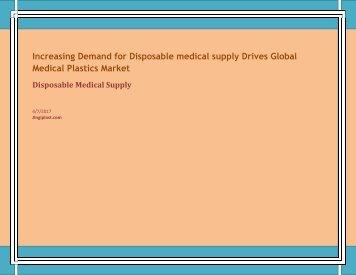 Increasing Demand for Disposable medical supply Drives Global Medical Plastics Market