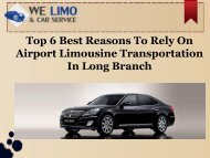 Top 6 Best Reasons To Rely On Airport Limousine Transportation In Long Branch