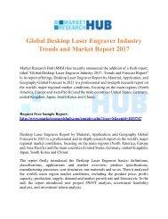 Global Desktop Laser Engraver Industry Trends and Market Report 2017