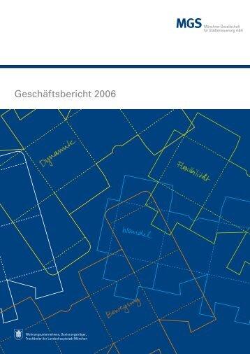 Geschäftsbericht 2006 - MGS Münchner Gesellschaft für ...