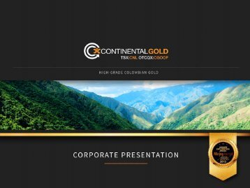 www.continentalgold.com | High-grade Colombian Gold