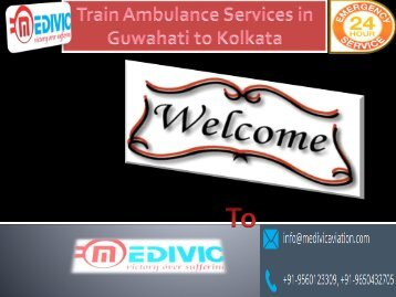 Need Low cost Train Ambulance Services in Kolkata and Guwahati