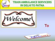 Need best train Ambulance Services in Delhi and Patna