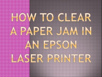 How to Clear a Paper Jam in an Epson Laser Printer