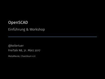 2017-03-31-Freitalk-OpenSCAD-reduced
