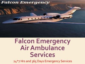 Falcon Emergency Air Ambulance Services in Varanasi and Ranchi