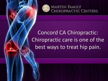 Concord CA Chiropractic: Chiropractic care is one of the best ways to treat hip pain.