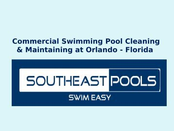 Commercial Swimming Pool Cleaning & Maintaining at Orlando - Florida