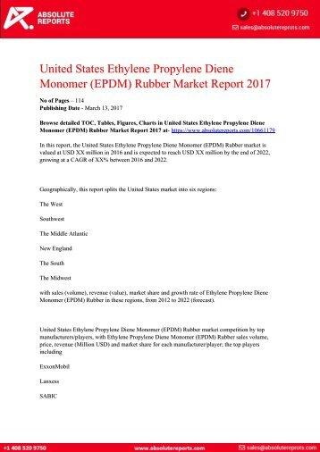 10661179-United-States-Ethylene-Propylene-Diene-Monomer-EPDM-Rubber-Market-Report-2017
