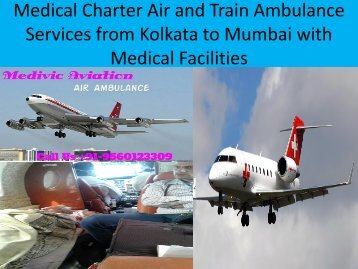 Medical Charter Air and Train Ambulance Services from Kolkata to Mumbai at Low Fare