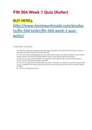 FIN 564 Week 1 Quiz (Keller)