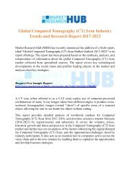 Global Computed Tomography (CT) Scan Industry Trends and Research Report 2017-2022