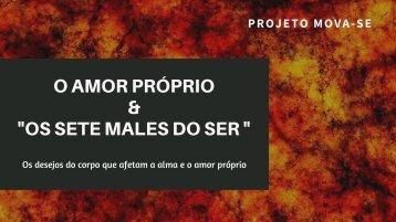 O AMOR PRÓPRIO & OS SETE MALES DO SER