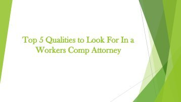 Top 5 Qualities to Look For In a Workers Comp Attorney