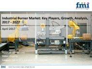 Industrial Burner Market : Drivers, Restraints, Opportunities, and Threats (2017 - 2027)
