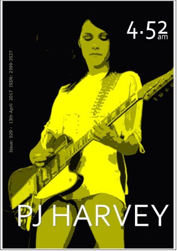 4.52am Issue: 029 13th April 2017 The PJ Harvey Issue