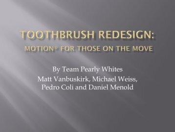 By Team Pearly Whites Matt Vanbuskirk, Michael Weiss, Pedro Coli ...